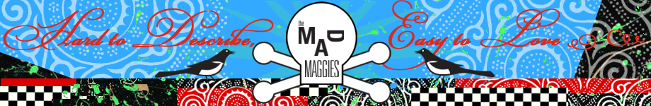 the Mad Maggies